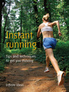 Instant Running (eBook): Tips and Techniques to Get You Moving